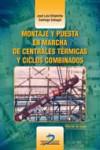 Montaje y puesta en marcha de centrales térmicas y ciclos combinados - 9788490520673 - Libros de ingeniería