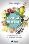 Grasas buenas: Cuida tu salud con la nutricion evolutiva - 9788497359702 - Libros de cocina