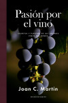 PASIÓN POR EL VINO - 9788415070887 - Libros de cocina