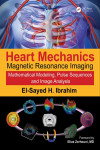 HEART MECHANICS. MAGNETIC RESONANCE IMAGING. MATHEMATICAL MODELING, PULSE SEQUENCES, AND IMAGE ANALYSIS | 9781482263688 | Portada