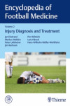 ENCYCLOPEDIA OF FOOTBALL MEDICINE, VOL. 2: INJURY DIAGNOSIS AND TREATMENT | 9783132203419 | Portada