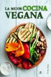 La Mejor Cocina Vegana - 9788466234061 - Libros de cocina