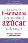 LA DIETA DE 8 SEMANAS PARA CONTROLAR EL AZUCAR EN LA SANGRE - 9788497991599 - Libros de cocina