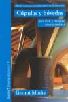 CUPULAS Y BOVEDAS (PARA VIVIR Y TRABAJAR, CREAR Y MEDITAR) - 9788498887747 - Libros de arquitectura