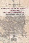 UNA CIUDAD HISTÓRICA FRENTE A LOS RETOS DEL URBANISMO MODERNO: SALAMANCA EN EL SIGLO XIX - 9788490127117 - Libros de arquitectura