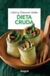 DIETA CRUDA: LA DIETA QUE DESPIERTA EL PODER AUTOCURATIVO DEL ORGANISMO - 9788491180791 - Libros de cocina