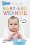 Baby-led weaning: 70 recetas para que tu hijo coma solo - 9788416449835 - Libros de cocina