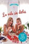 LA VIDA SIN DIETAS - 9788427043282 - Libros de cocina