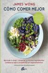Cómo comer mejor - 9788484456605 - Libros de cocina