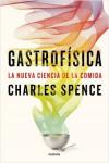 Gastrofísica. La nueva ciencia de la comida - 9788449333545 - Libros de cocina