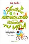 Activa tu metabolismo para cambiar tu vida - 9788448023225 - Libros de cocina