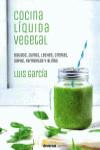 Cocina líquida vegetal. Batidos, zumos, leches, cremas, sopas, fermentos y aliños - 9788494716324 - Libros de cocina