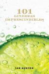 101 ginebras imprescindibles - 9788428216722 - Libros de cocina