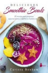 DELICIOSOS SMOOTHIE BOWLS - 9788417030254 - Libros de cocina