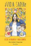 VIDA SANA! desde la infancia y para siempre - 9788494650246 - Libros de cocina
