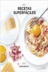 RECETAS SUPERFACILES - 9788416890040 - Libros de cocina