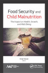 FOOD SECURITY AND CHILD MALNUTRITION: THE IMPACT ON HEALTH, GROWTH, AND WELL-BEING | 9781771884938 | Portada