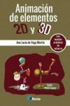 ANIMACIÓN DE ELEMENTOS 2D Y 3D - 9788494568381 - Libros de informática