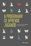 A programar se aprende jugando - 9788428337274 - Libros de informática