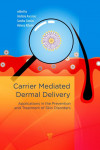 CARRIER-MEDIATED DERMAL DELIVERY. APPLICATIONS IN THE PREVENTION AND TREATMENT OF SKIN DISORDERS | 9789814745581 | Portada