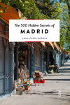 THE 500 HIDDEN SECRETS OF MADRID | 9789460582066 | Portada