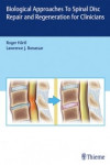 BIOLOGICAL APPROACHES TO SPINAL DISC REPAIR AND REGENERATION FOR CLINICIANS | 9781626232501 | Portada