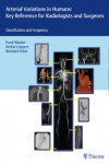 Arterial Variations in Humans. Key Reference for Radiologists and Surgeons. Classifications and Frequency | 9783132004719 | Portada