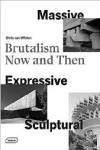 MASSIVE, EXPRESSIVE, SCULPTURAL. BRUTALISM NOW AND THEN | 9783037682241 | Portada