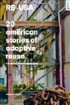 RE USA: 20 AMERICAN STORIES OF ADAPTIVE REUSE | 9783868594737 | Portada