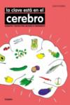 La clave está en el cerebro: Alimentos y recetas para mejorar su rendimiento - 9788416449170 - Libros de cocina