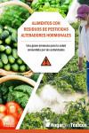 Alimentos con residuos de pesticidas alteradores hormonales - 9788494766688 - Libros de cocina