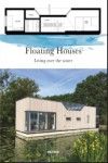 FLOATING HOUSES. Living over the water | 9788416500734 | Portada