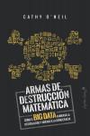 Armas de destrucción matemática O'NEIL,CATHY - 9788494740848 - Libros de informática