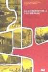 LA MICROHISTORIA Y LO URBANO - 9788433861405 - Libros de arquitectura