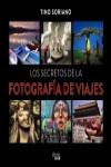 Los secretos de la fotografía de viajes - 9788441540095 - Libros de informática