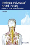 Textbook and Atlas of Neural Therapy. Diagnosis and Therapy with Local Anesthetics | 9783132410497 | Portada