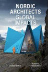 NORDIC ARCHITECTS. GLOBAL IMPACTS | 9789187543265 | Portada