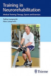 Training in Neurorehabilitation. Medical Training Therapy, Sports and Exercises | 9783132415850 | Portada