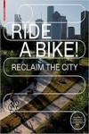 RIDE A BIKE! RECLAIM THE CITY | 9783035615487 | Portada