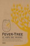 FEVER-TREE. EL ARTE DEL MIXING | 9788494837678 | Portada
