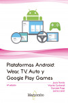 Plataformas Android: Wear, TV, Auto y Google Play Games | 9788426726636 | Portada