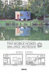 Tiny Mobile Homes: Small Space - Big Freedom | 9788416500925 | Portada