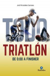 TODO TRIATLÓN: De 0:00 a Finisher | 9788499106304 | Portada
