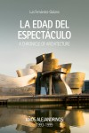 La edad del espectáculo. A Chronicle of Architecture . Años Alejandrinos 1993- 1999 | 9788409063192 | Portada
