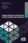 Iberian American Law Review of Sports Business & Economics. Nº1 | 9788494912313 | Portada