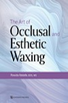 The Art of Occlusal and Esthetic Waxing | 9780867158113 | Portada
