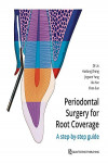 Periodontal Surgery for Root Coverage. A Step-by-Step Guide | 9781786980977 | Portada