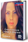 El Arte y la Ciencia de la Cirugía de Lifting Facial. Atlas con Videos + E-Book y 23 Videos | 9789585598171 | Portada