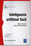 Inteligencia artificial fácil Machine Learning y Deep Learning prácticos | 9782409025327 | Portada