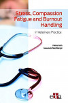 Stress, Compassion Fatigue and Burnout Handling in Veterinary Practice | 9788417640774 | Portada